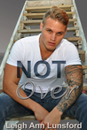 Not Over (Parker Siblings, #4)