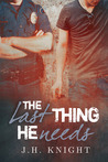 The Last Thing He Needs (The Last Thing He Needs, #1)