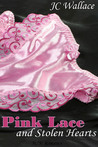 Pink Lace and Stolen Hearts