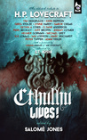 Cthulhu Lives! An Eldritch Tribute to H. P. Lovecraft