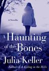 A Haunting of the Bones (Bell Elkins, #3.5)