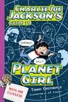 Charlie Joe Jackson's Guide to Planet Girl (Charlie Joe Jackson, #5)