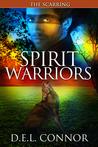 Spirit Warriors: The Scarring (Spirit Warriors #2)