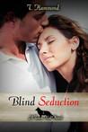Blind Seduction (Team Red, #1)