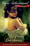 Seize Me from Darkness (Pierced Hearts, #4)