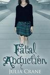 Fatal Abduction (IFICS, #3)