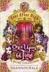 Once Upon a Time: A Story Collection (Ever After High)
