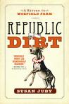 Republic Of Dirt : A Return to Woefield Farm (Woefield, #2)