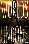 Worlds Undone