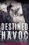 Destined Havoc (Havoc, #1)