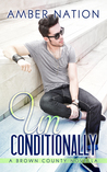Unconditionally (Brown County #4)
