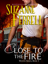 Close to the Fire (Westen, #3)