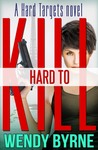 Hard to Kill (Hard Targets, #1)