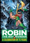 Robin, The Boy Wonder: A Celebration of 75 Years