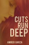 Cuts Run Deep