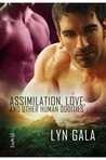 Assimilation, Love, and Other Human Oddities (Claimings, #2)