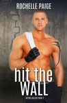 Hit the Wall (Blythe College, #2)