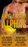 Five Alarm Alphas: Eight Sexy All New Romances