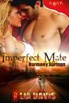 Imperfect Mate (Harmony Springs, #1)