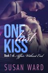 One Last Kiss (Affair Without End #1)