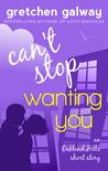 Can't Stop Wanting You:  An Oakland Hills Short Story (Oakland Hills #2.5)