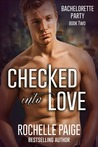 Checked Into Love (Bachelorette Party, #2)