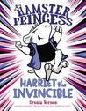 Harriet the Invincible (Hamster Princess, #1)