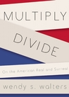 Multiply/Divide: On the American Real and Surreal