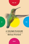 A Solemn Pleasure: To Imagine, Witness, and Write