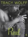 Play Me Real (Play Me, #4)