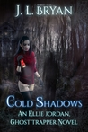 Cold Shadows (Ellie Jordan, Ghost Trapper #2)