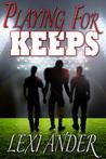Playing for Keeps (Unshakable, #1)