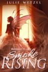 Smoke Rising (Kindling Flames, #3)