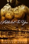 Addicted to You: Volume 1 (Millionaire's Row, #10)