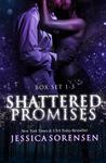 Shattered Promises Box Set: Books 1-3 (Shattered Promises, #1-3)