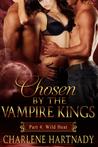 Wild Heat (Chosen by the Vampire Kings, #0.4)