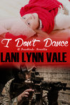 I Don't Dance (Freebirds, #6)