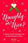 Naughty Or Nice? A HarperImpulse Christmas Anthology