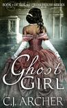 Ghost Girl (The 3rd Freak House Trilogy, #1)