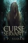 The Curse Servant (The Dark Choir #2)