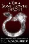 The Bone Flower Throne (The Bone Flower Trilogy, #1)