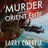 Murder on the Orient Elite (Grimnoir Chronicles, #3.5)
