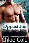 Opposition (Montana Wolves, #4)