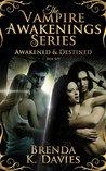 The Vampire Awakening Series: Awakened & Destined Box Set (Vampire Awakening, #1-3)