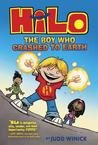 The Boy Who Crashed to Earth (HiLo, #1)