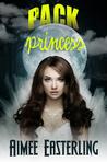 Pack Princess (Wolf Rampant, #2)