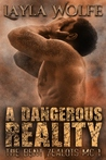 A Dangerous Reality (The Bent Zealots MC, #1)