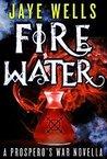 Fire Water (Prospero's War, #0.5)