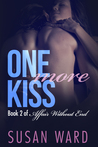 One More Kiss (Affair Without End, #2)