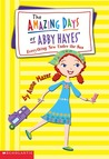 Everything New Under The Sun (The Amazing Days of Abby Hayes, #10)